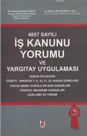 4857 Sayılı İş Kanunu Yorumu Ve Yargıtay Uygulaması