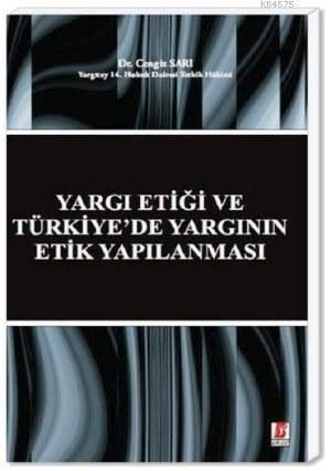 Yargı Etiği Ve Türkiye'de Yargının Etik Yapılanması