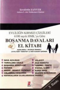 Evliliğin Kırmızı Çizgileri 6100 Sayılı HMK. ' Ya Göre Boşanma Davaları El Kitabı