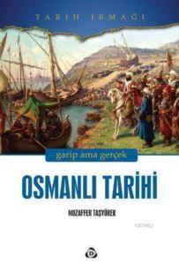 Osmanlı Tarihi; Garip Ama Gerçek