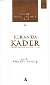 Kur'an'da Kader; Takdirin Anlamı Ve Sünetullah