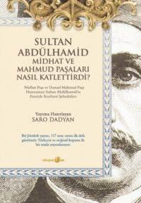 Sultan Abdülhamid, Midhat ve Mahmud Paşaları Nasıl Katlettirdi?