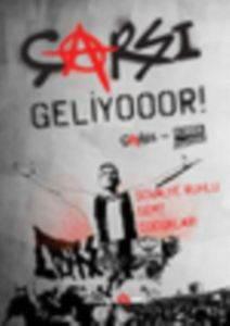 Çarşı Geliyooor! - Tribünün Asi Çocuklarından Türkiye'yi Sarsan Haziranın Hikâyesi