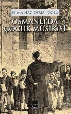 Osmanlıda Çocuk Musikisi