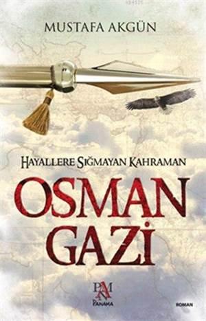Hayallere Sığmayan Kahraman Osman Gazi