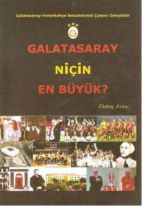 Galatasaray Niçin En Büyük?