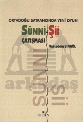 Ortadoğu Satrancında Yeni Oyun: Sünni - Şii Çatışması