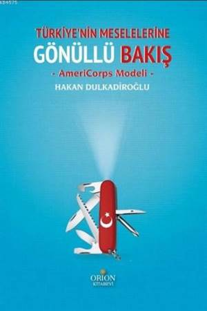Türkiye'nin Meselelerine Gönüllü Bakış