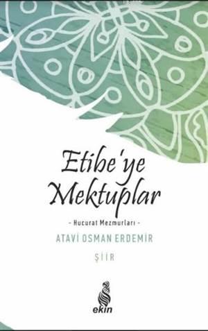 Etibe'ye Mektuplar; Hucurat Mezmurları