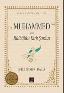 Hz. Muhammed (Sav) <br/>İçin Bülbülün Kırk ...