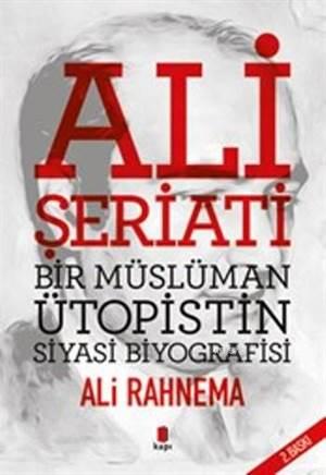 Ali Şeriati Bir Müslüman Ütopistin Siyasi Biyografisi