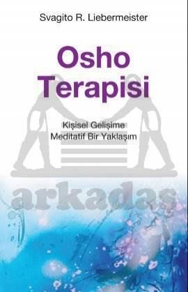 Osho Terapisi - Kişisel Gelişime Meditatif Bir Yaklaşım