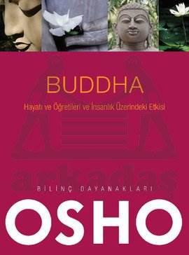 Buddha - Hayatı ve Öğretileri ve İnsanlık Üzerindeki Etkisi