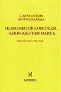 Hermeneutik Kominizm Heidegger'den Marx'a