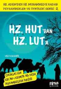 Peygamberler ve Öyküleri Serisi-2: Hz. Hut'dan Hz. Lut'a