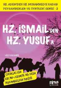 Peygamberler ve Öyküleri Serisi-3: Hz. İsmail'den Hz. Yusuf'a