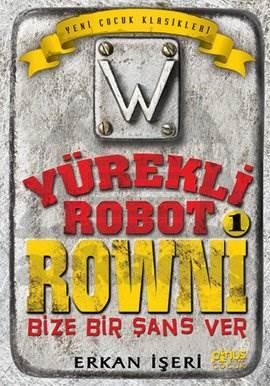 Yürekli Robot Rowni 1- Bize Bir Şans Ver