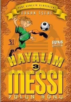 Hayalim Messi 3-Yolun Sonu