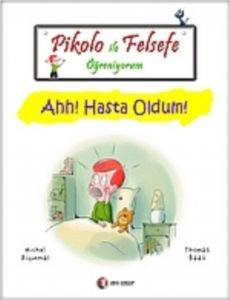 Pikolo İle Felsefe Öğreniyorum; Ahh! Hasta Oldum!