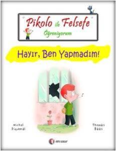 Pikolo İle Felsefe Öğreniyorum-Hayır Ben Yapmadım!