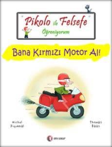 Pikolo İle Felsefe Öğreniyorum-Bana Kırmızı Motor Al!