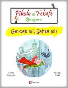 Pikolo İle Felsefe Öğreniyorum-Gerçek Mi, Sahte Mi?