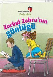 Zorbul Zehra'nın Günlüğü - Doğruluk
