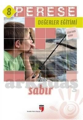 Perese Değerler Eğitimi Öğretmen Kitabı 8 - Sabır