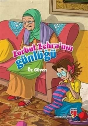 Zorbul Zehra'nın Günlüğü - Öz Güven