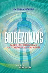Biorezonans; Sağlık İçin Önemli Olan İlk Titreşimi Başlatabilmektir