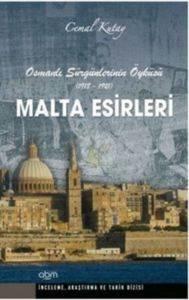Osmanlı Sürgünlerinin Öyküsü (1918-1921) Malta Esirleri