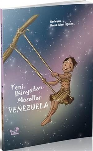 Yeni Dünyadan Masallar Venezuela