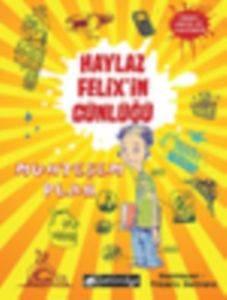 Haylaz Felix'in Günlüğü Muhteşem Plan