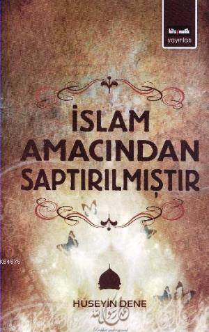 İslam Amacından Saptırılmıştır