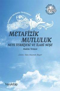 Metafizik Mutluluk Nefs Terbiyesi ve İlahi Neşe