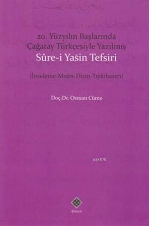 20. Yüzyıl Başlarında Çağatay Türkçesiyle Yazılmış Sure-İ Yasin Tefsiri