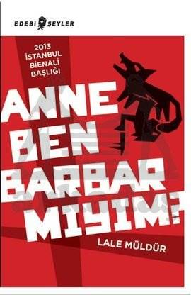 Anne Ben Barbarmıy ...