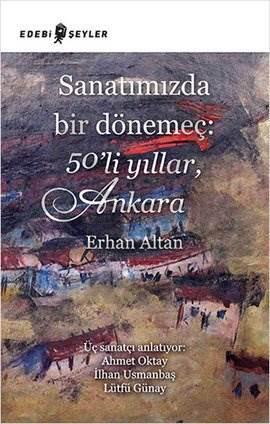 Sanatımızda Bir Dönemeç: 50 'li Yıllar Ankara