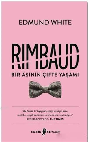 Rimbaud : Bir Asinin Çifte Yaşamı