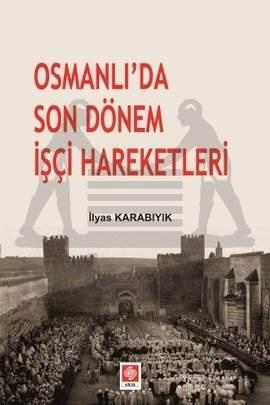 Osmanlida Son Dönem İşçi Hareketleri