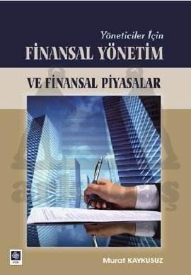 Yöneticiler İçin Finansal Yönetim Ve Finansal Piya