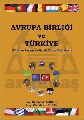Avrupa Birliği Ve Türkiye- Türkiye Tarimi Ve Ortak