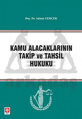 Kamu Alacaklarinin Takip Ve Tahsil Hukuku