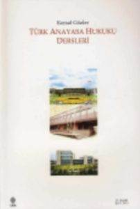 Türk Anayasa Hukuku Genel Dersleri