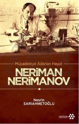 Mücadeleye Adanan Hayat: Neriman Nerimanov
