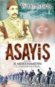 Asayiş Sultan II. Abdülhamid'in İç Güvenlik Politikası