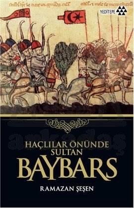 Haçlılar Önünde Sultan Baybars