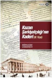 Kazan Şarkiyatçılığı'nın Kaderi (Xx. Yüzyıl )