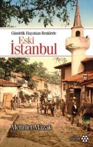 Gündelik Hayattan Renklerle Eski İstanbul