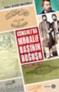 Osmanlı'da Muhalif Basının Doğuşu 1828-1878